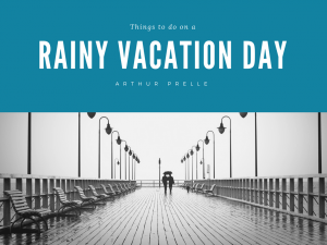 1 Arthur Prelle Things to Do on a Rainy Day