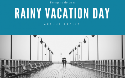 Things to Do on a Rainy Vacation