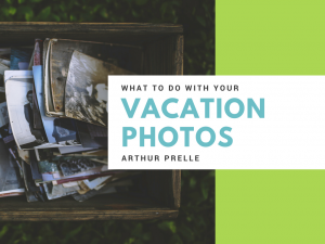 Arthur Prelle What to Do with your Vacation Photos