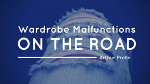 Arthur Prelle Wardrobe Malfunctions