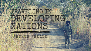 Arthur Prelle | Travelling in a Developing Nation